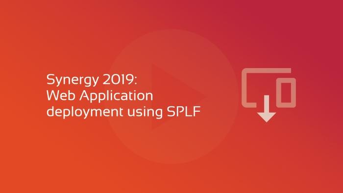 2019-06-04 SYNERGY 2019 Web App Deployment using SPLF OG