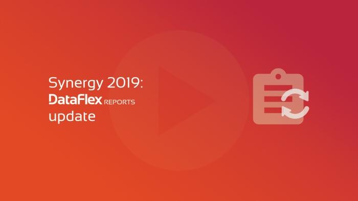 2019-06-04 SYNERGY DataFlex Reports update OG