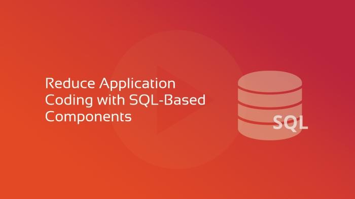 2019-08-09 DFLC SYNERGY Reduce Application Coding with SQL-Based Components OG