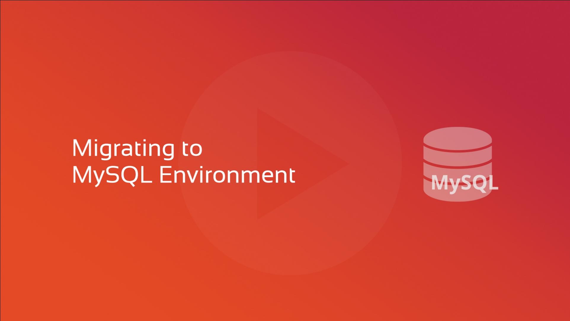 2019-12-09 Migrating to MySQL Environment OG