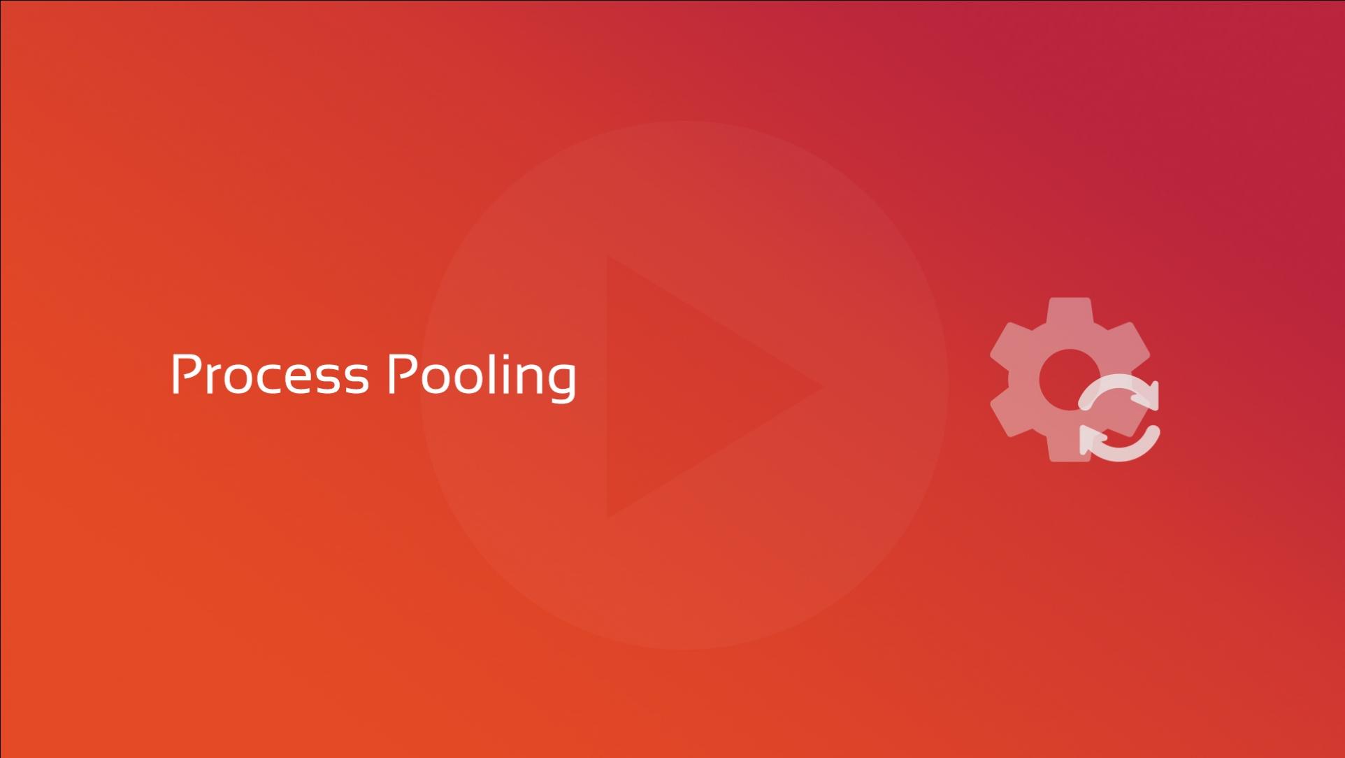 2020-06-22 Process Pooling OG