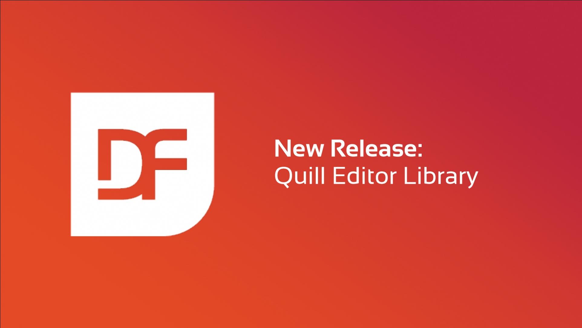 2020-08-19 DF Quill Editor Library V2