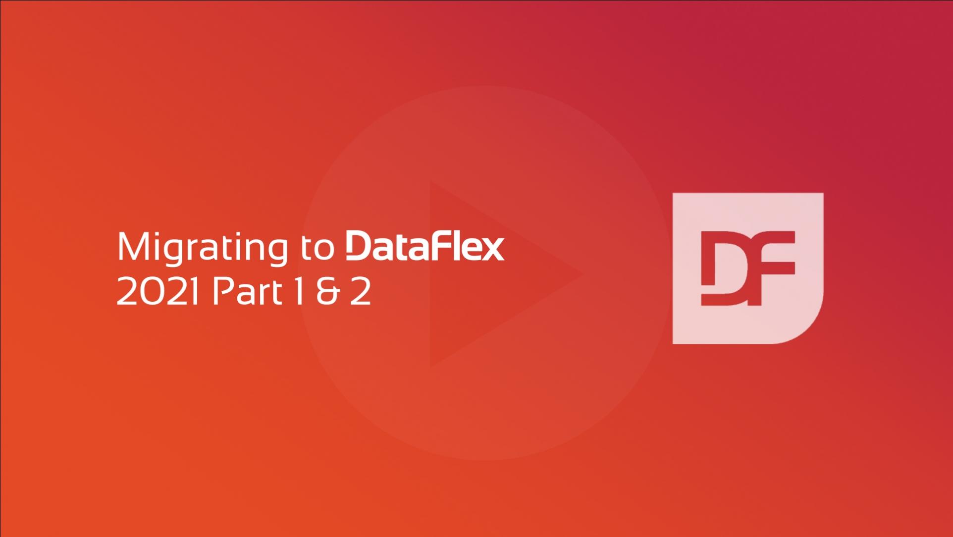2021-01-25 Migrating to DataFlex 2021 Part 2 OG