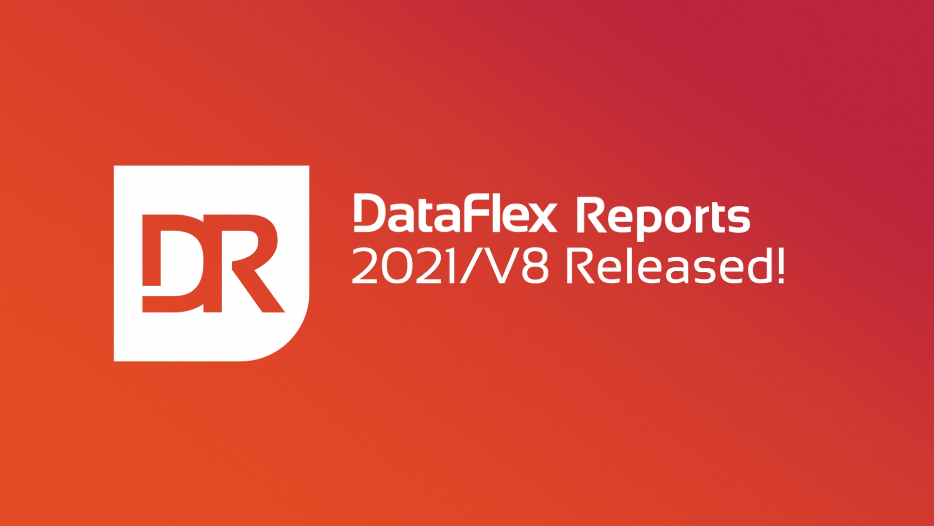 2021-03-08 DataFlex Reports Final Release