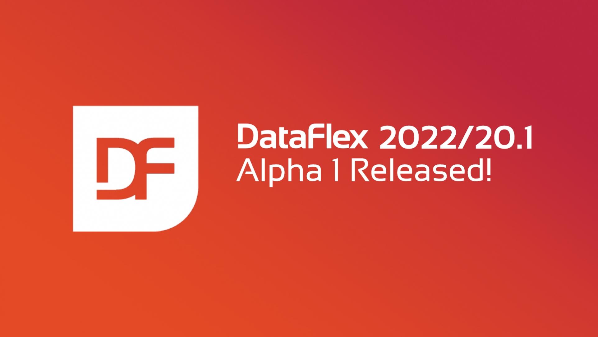 2021-09-28 DataFlex 2022 Alpha 1
